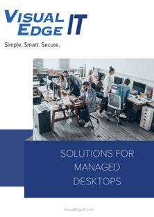 Solutions for Managed Desktops